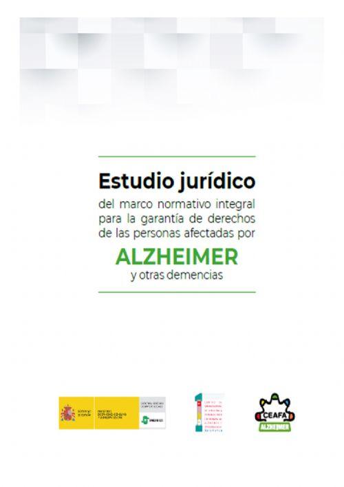 ESTUDIO JURÍDICO DEL MARCO NORMATIVO INTEGRAL PARA LA GARANTÍA DE DERECHOS DE LAS PERSONAS AFECTADAS POR ALZHEIMER Y OTRAS DEMENCIAS