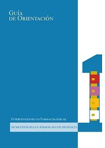 GUÍA DE ORIENTACIÓN / INTERVENCIONES NO FARMACOLÓGICAS / MUSICOTERAPIA EN PERSONAS CON DEMENCIA
