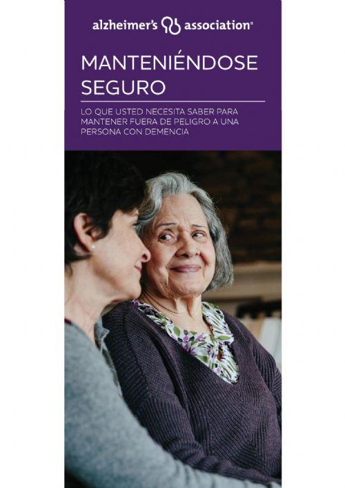MANTENIÉNDOSE SEGURO (Lo que usted necesita saber para mantener fuera de peligro a una persona con demencia)