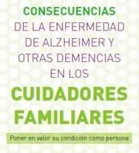 CONSECUENCIAS DE LA ENFERMEDAD DE ALZHEIMER Y OTRAS DEMENCIAS EN LOS CUIDADORES FAMILIARES Poner en valor su condición como persona